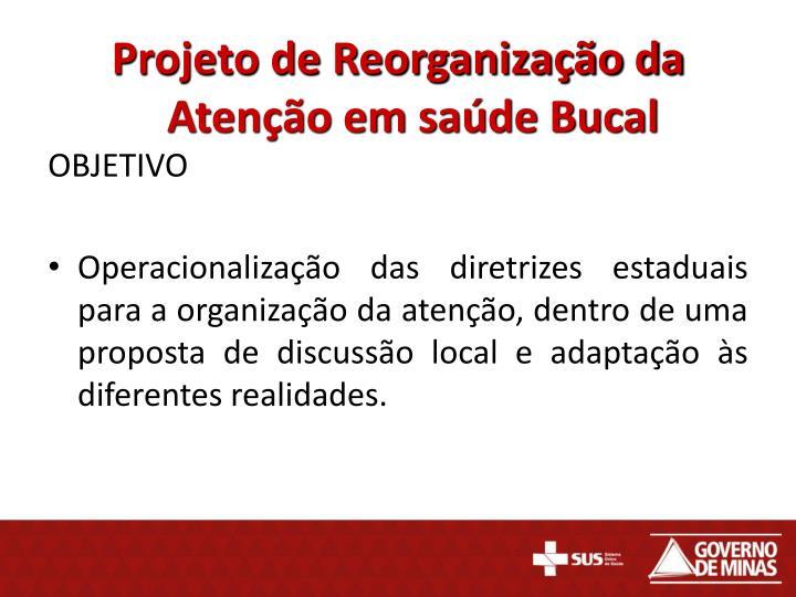Projeto de Reorganização da Atenção em saúde Bucal