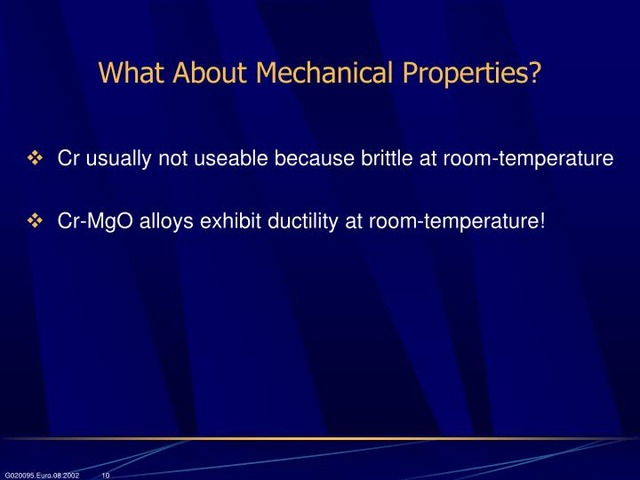 What About Mechanical Properties?