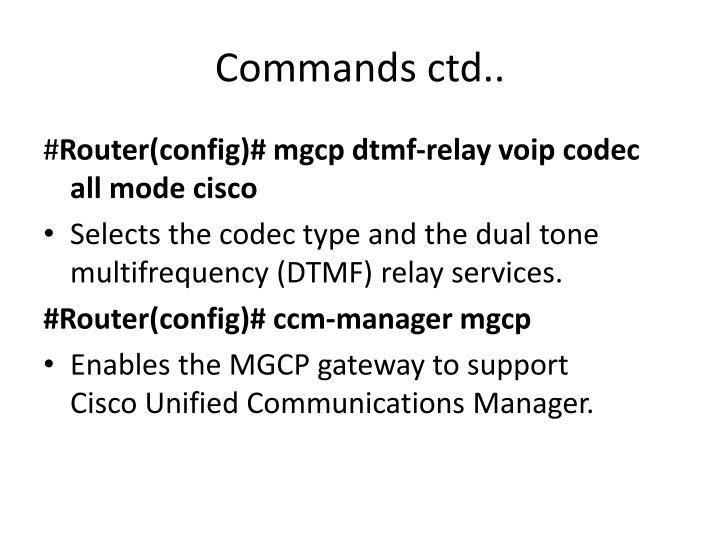 Commands ctd..