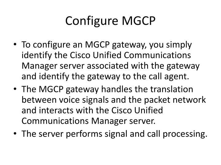 Configure MGCP