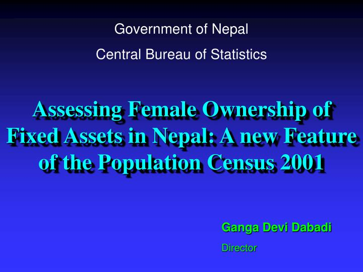 Assessing female ownership of fixed assets in nepal a new feature of the population census 2001