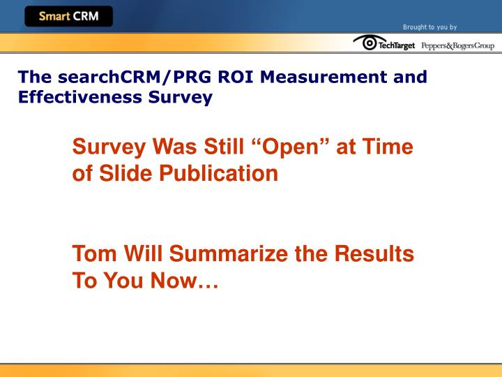 The searchCRM/PRG ROI Measurement and Effectiveness Survey