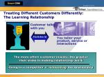 treating different customers differently the learning relationship