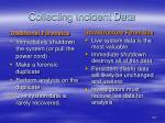 collecting incident data