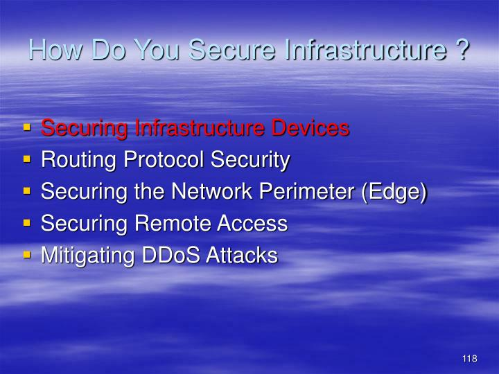 How Do You Secure Infrastructure ?
