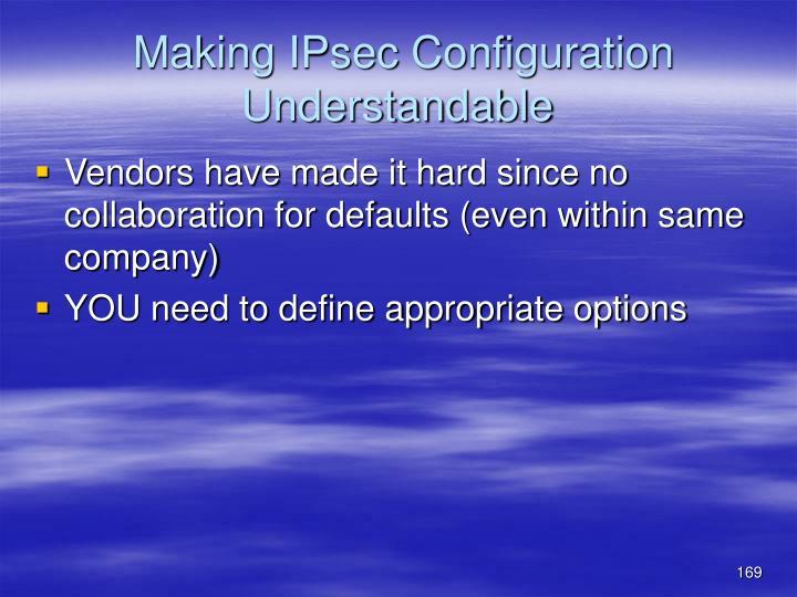 Making IPsec Configuration Understandable