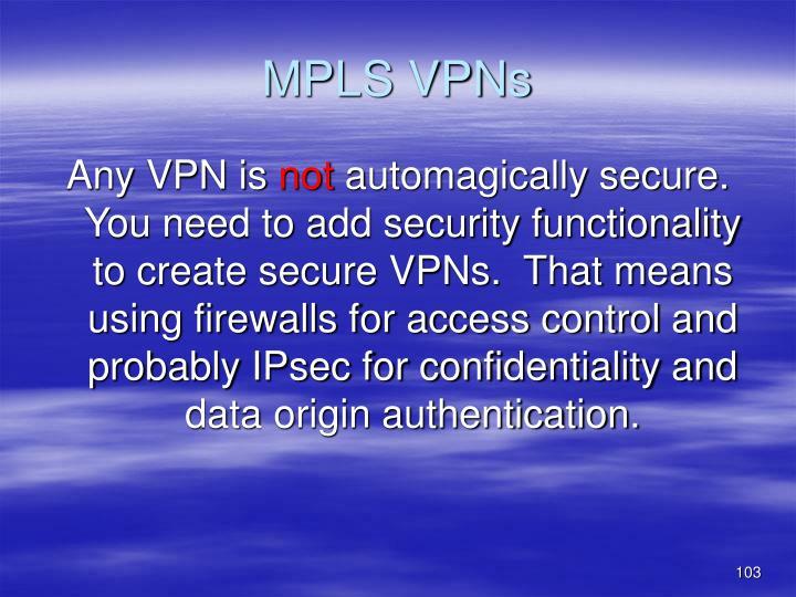 MPLS VPNs