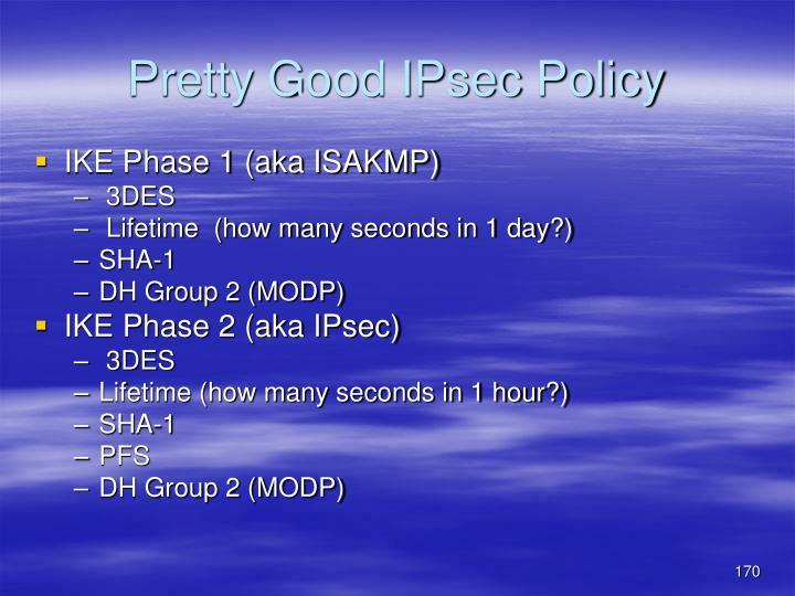 Pretty Good IPsec Policy