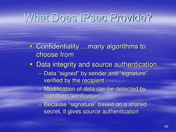 What Does IPsec Provide?
