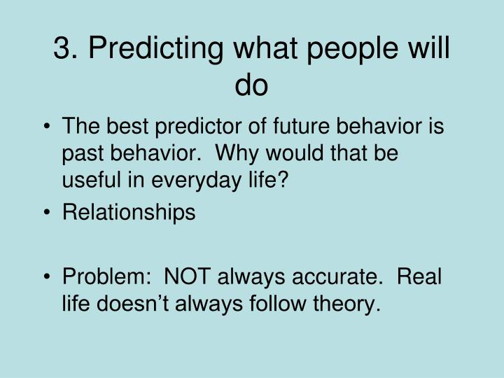 3. Predicting what people will do