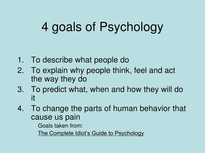 4 goals of Psychology
