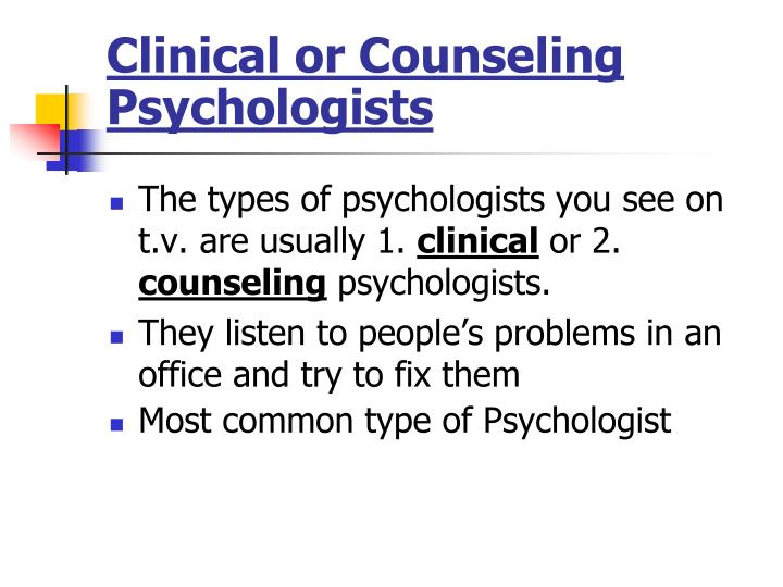 Clinical or Counseling Psychologists