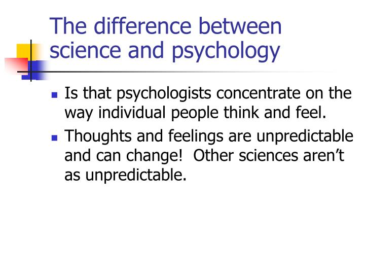 The difference between science and psychology