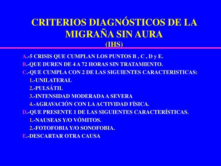 CRITERIOS DIAGNÓSTICOS DE LA MIGRAÑA SIN AURA
