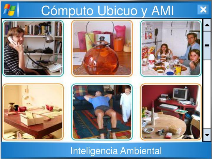 Cómputo Ubicuo y AMI