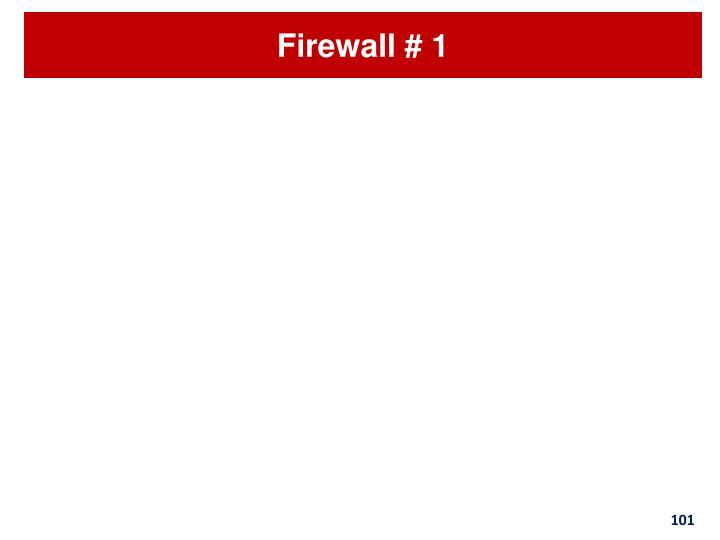Firewall # 1