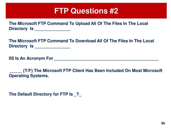 FTP Questions #2