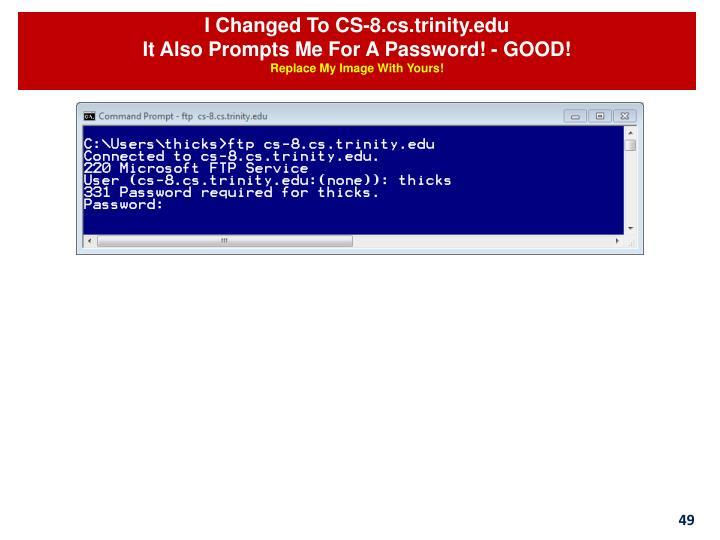 I Changed To CS-8.cs.trinity.edu