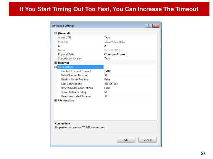 If You Start Timing Out Too Fast, You Can Increase The Timeout