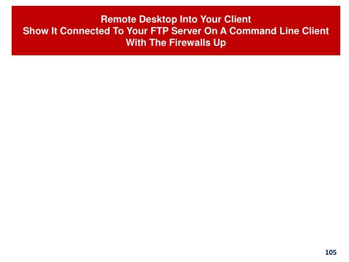 Remote Desktop Into Your Client