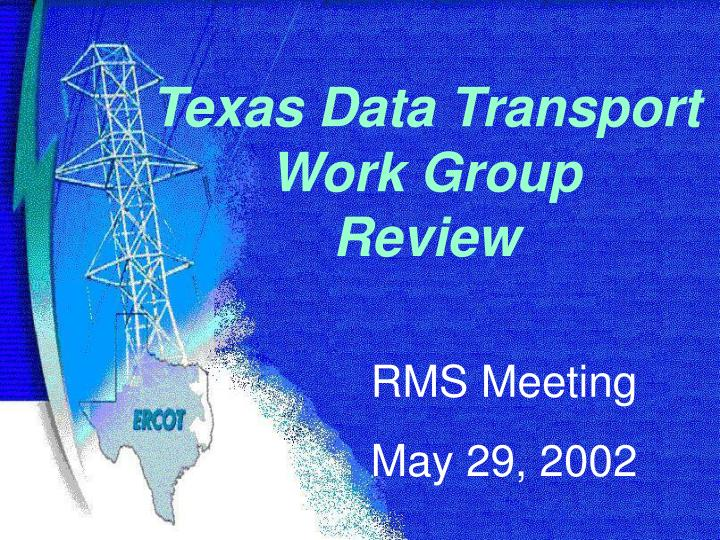 Texas Data Transport Work Group