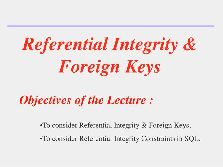Referential integrity foreign keys