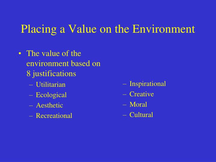 The value of the environment based on 8 justifications