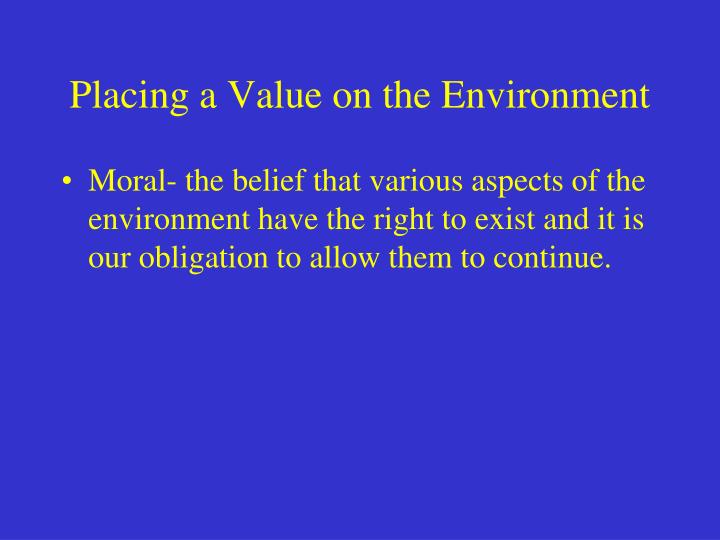 Placing a Value on the Environment