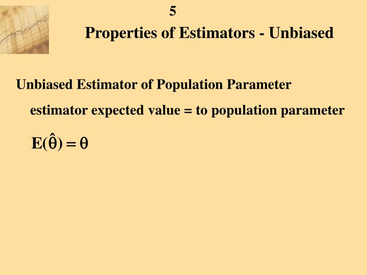 Properties of Estimators - Unbiased