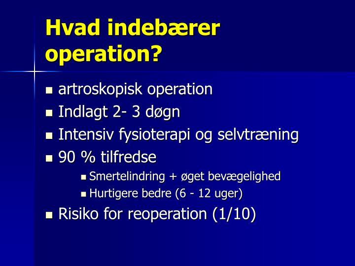 Hvad indebærer operation?