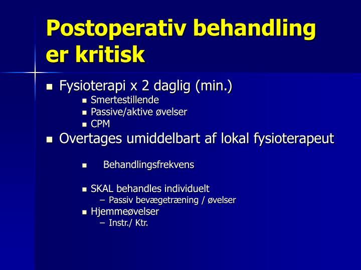 Postoperativ behandling er kritisk