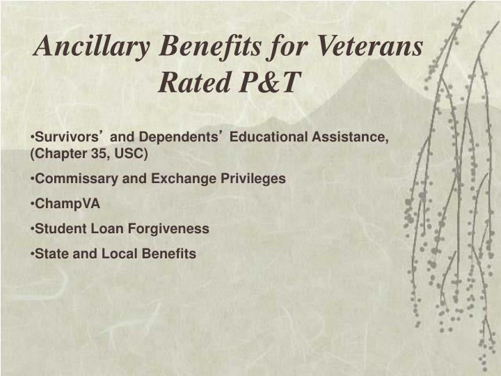 Ancillary Benefits for Veterans Rated P&T