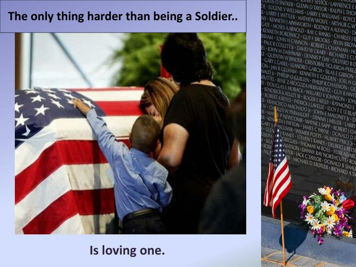 The only thing harder than being a Soldier..