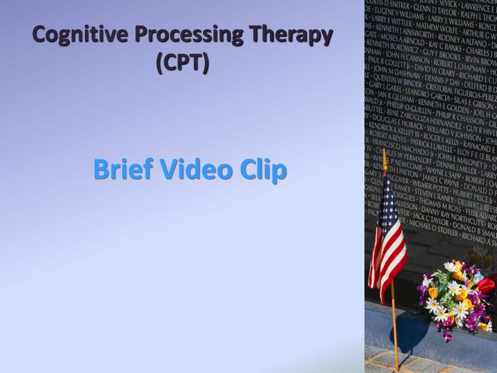 Cognitive Processing Therapy (CPT)