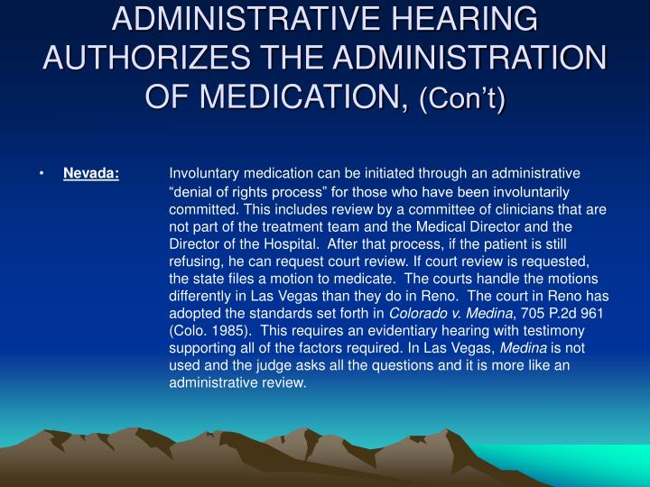ADMINISTRATIVE HEARING AUTHORIZES THE ADMINISTRATION OF MEDICATION,