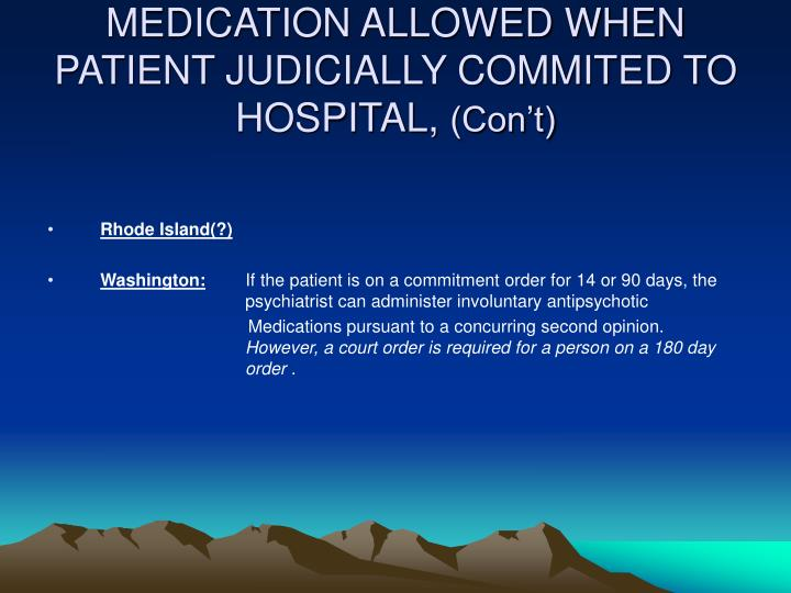 MEDICATION ALLOWED WHEN PATIENT JUDICIALLY COMMITED TO HOSPITAL,