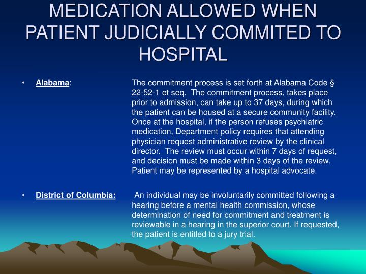 MEDICATION ALLOWED WHEN PATIENT JUDICIALLY COMMITED TO HOSPITAL