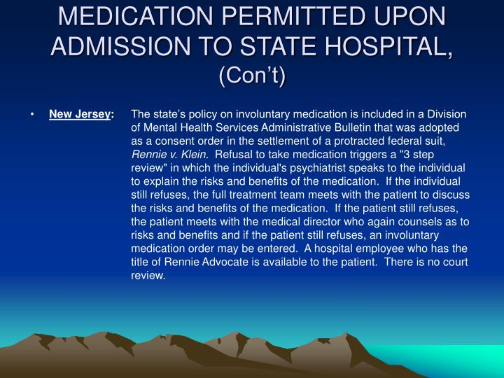 MEDICATION PERMITTED UPON ADMISSION TO STATE HOSPITAL,