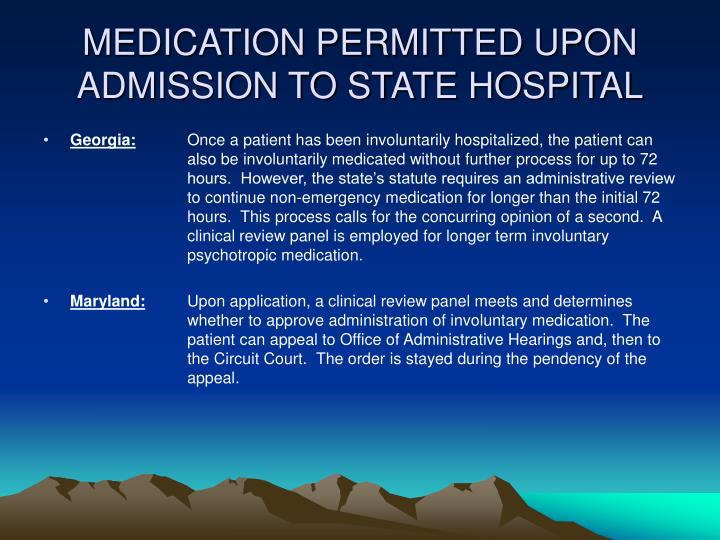 MEDICATION PERMITTED UPON ADMISSION TO STATE HOSPITAL