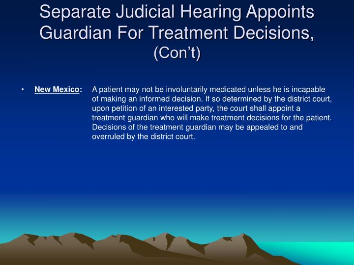 Separate Judicial Hearing Appoints Guardian For Treatment Decisions,