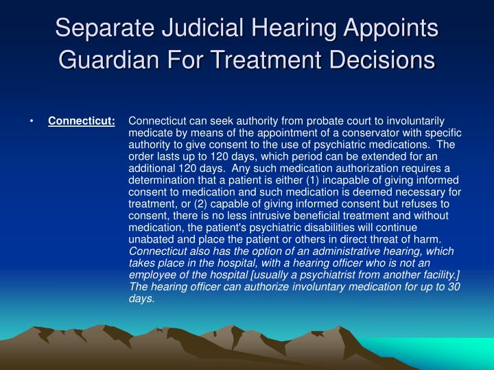 Separate Judicial Hearing Appoints Guardian For Treatment Decisions