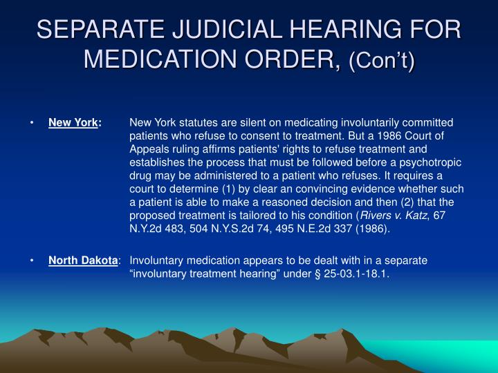 SEPARATE JUDICIAL HEARING FOR MEDICATION ORDER,