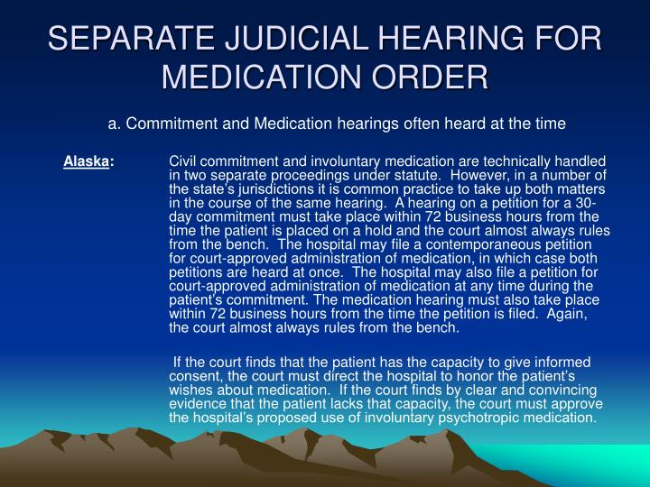 SEPARATE JUDICIAL HEARING FOR MEDICATION ORDER