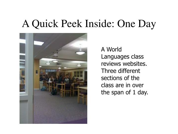 A Quick Peek Inside: One Day