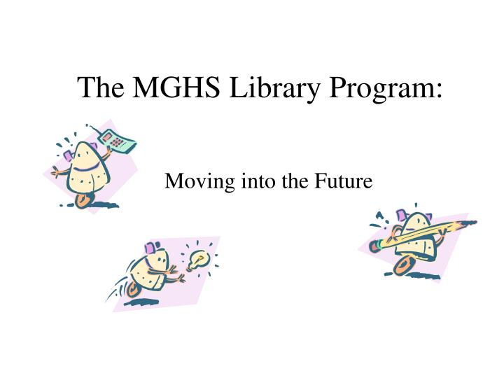 The mghs library program
