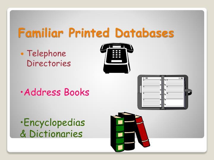 Familiar Printed Databases
