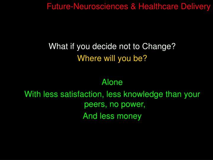 Future-Neurosciences & Healthcare Delivery