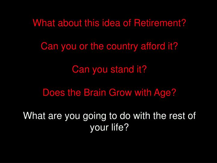What about this idea of Retirement?