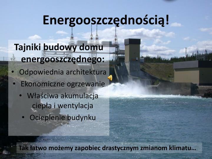 Energooszczędnością!