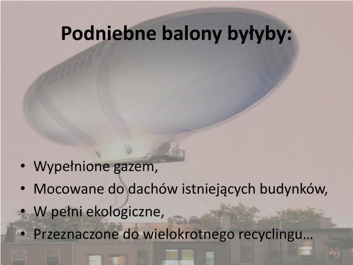 Podniebne balony byłyby: